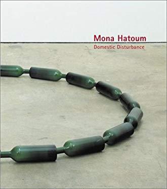 Mona Hatoum: Domestic Disturbance 9780970073846