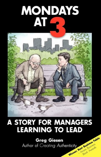 Mondays at 3: A Story for Managers Learning to Lead