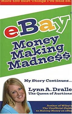 Money Making Madness: More 100 Best Things I've Sold on eBay 9780976839309