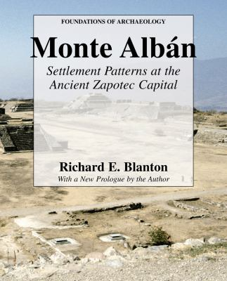 Monte Alban: Settlement Patterns at the Ancient Zapotec Capital 9780971958791