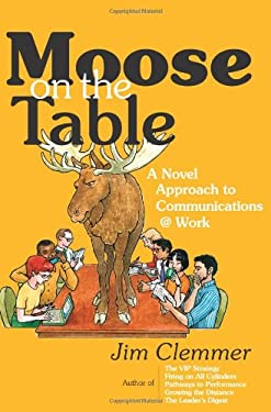 Moose on the Table: A Novel Approach to Communications @ Work 9780978222178