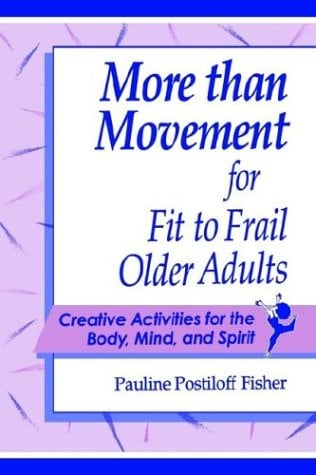 More Than Movement for Fit to Frail Older Adults 9780972998208