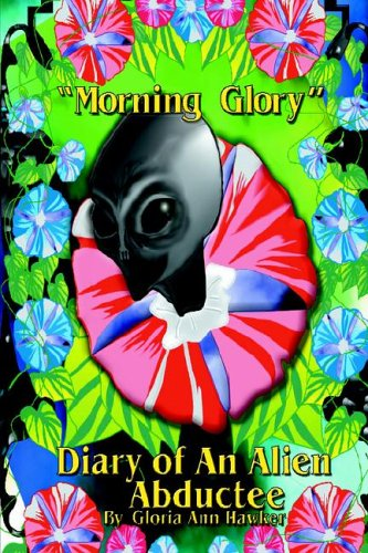 Morning Glory Diary of an Alien Abductee 9780977312108
