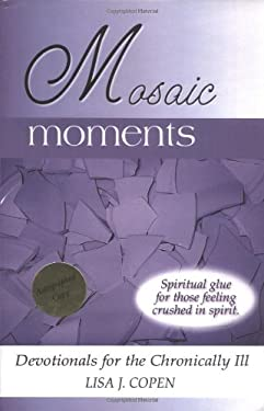 Mosaic Moments: Devotionals for the Chronically Ill 9780971660038