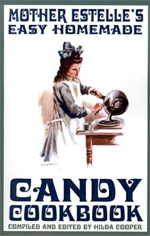 Mother Estelle's Easy Homemade Candy Cookbook 9780970146687