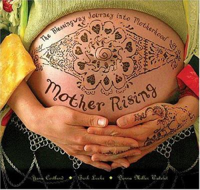 Mother Rising: The Blessingway Journey Into Motherhood 9780975301104