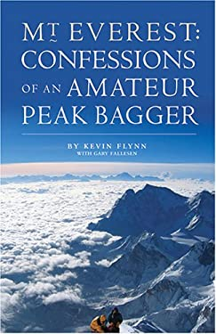 Mount Everest: Confessions of an Amateur Peak Bagger 9780976743132