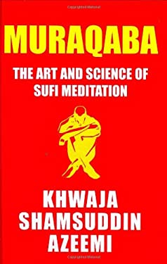 Muraqaba: Art & Science of Sufi Meditation 9780975887547