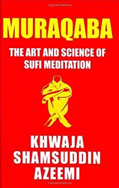 Muraqaba: Art & Science of Sufi Meditation