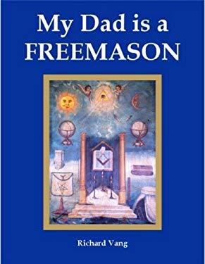 My Dad Is a Freemason 9780978906603