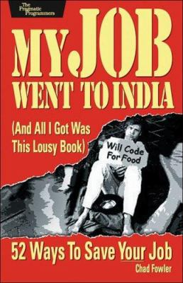 My Job Went to India: And All I Got Was This Lousy Book 9780976694014