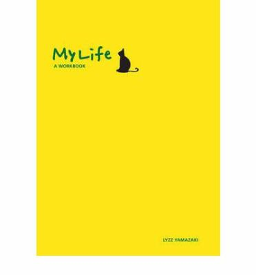 My Life: A Workbook 9780978508494
