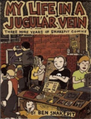 My Life in a Jugular Vein: Snakepit Comics 2004-2006 [With CD] 9780978866556