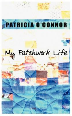 My Patchwork Life 9780973932706