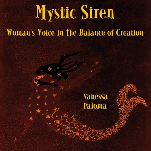 Mystic Siren: Woman's Voice in the Balance of Creation 9780977751457