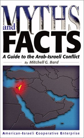 Myths and Facts: A Guide to the Arab-Israel Conflict 9780971294516
