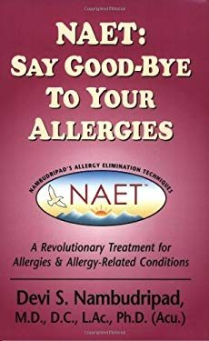 NAET: Say Good-bye to Your Allergies: A Revolutionary Treatment for Allergies & Allergy-Related Conditions 9780970434432