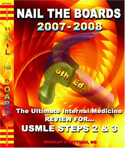 Nail the Boards 2005-06!: Ultimate Internal Medicine Review for USMLE Steps 2 & 3 9780972682749