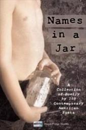 Names in a Jar: A Collection of Poetry by 100 Contemporary American Poets 4364277