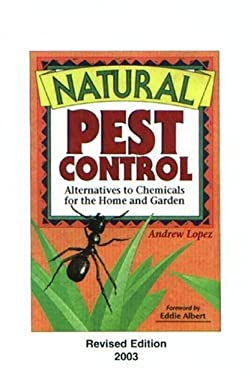 Natural Pest Control: Alternatives to Chemicals for the Home and Garden 9780972689601