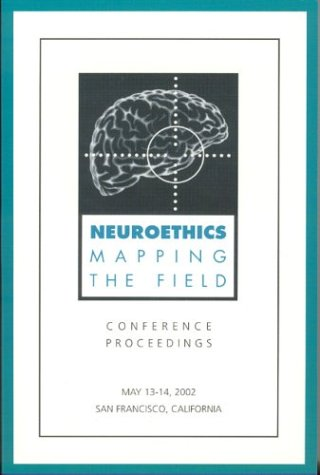Neuroethics: Mapping the Field 9780972383004