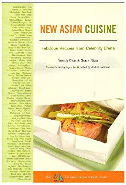 New Asian Cuisine: Fabulous Recipes from Celebrity Chefs 9780977237005