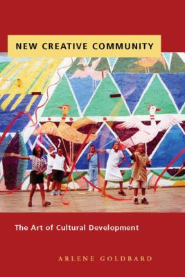 New Creative Community: The Art of Cultural Development 9780976605454