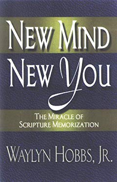 New Mind! New You!: The Miracle of Scripture Memorization 9780977039821