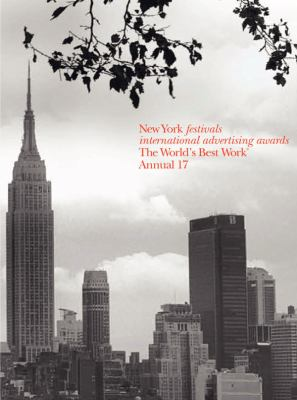New York Festivals, Annual 17: The World's Best Advertising 9780977493036