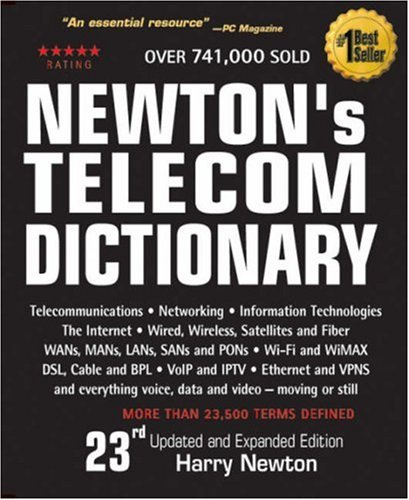 Newton's Telecom Dictionary: Telecommunications, Networking, Information Technologies, Wired, Wireless, Satellite, Fiber and the Internet 9780979387302