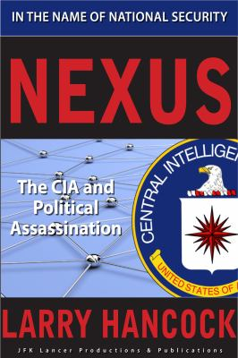 Nexus: The CIA and Political Assassination 9780977465781