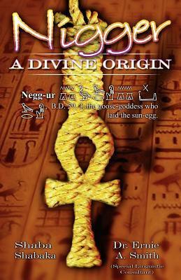 Nigger: A Divine Origin 9780974281155