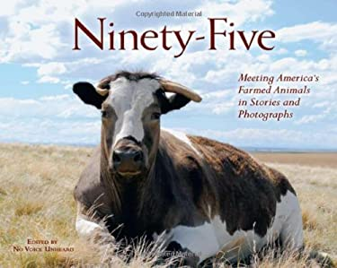 Ninety-Five: Meeting America's Farmed Animals in Stories and Photographs 9780972838757