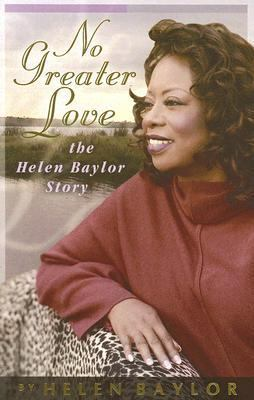 No Greater Love: The Helen Baylor Story 9780976273004