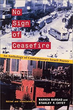No Sign of Ceasefire: An Anthology of Contemporary Israeli Poetry 9780970429520
