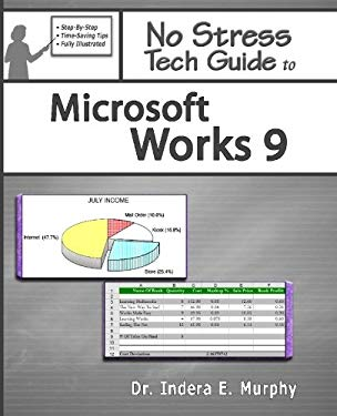 No Stress Tech Guide to Microsoft Works 9 9780977391271