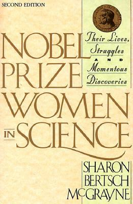 Nobel Prize Women in Science: Their Lives, Struggles, and Momentous Discoveries 9780970225603