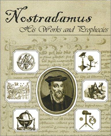 Nostradamus His Works and Prophecies 9780970978837