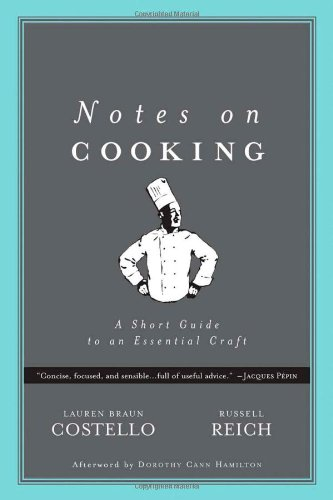 Notes on Cooking: A Short Guide to an Essential Craft 9780972425513