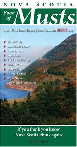 Nova Scotia Book of Musts: 101 Places Every Nova Scotian Must Visit 9780978478421