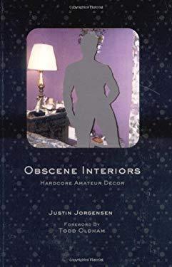 Obscene Interiors: Hardcore Amateur Decor 9780972938808