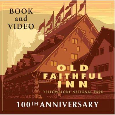 Old Faithful Inn: Yellowstone National Park