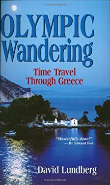 Olympic Wandering: Time Travel Through Greece 9780976324645