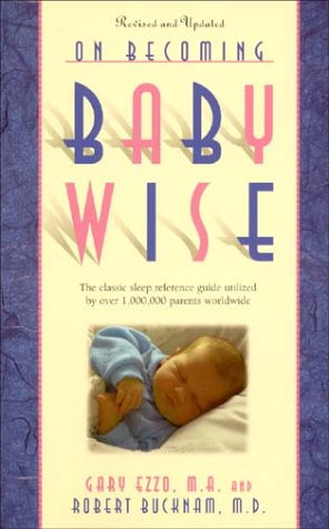 On Becoming Baby Wise: The Classic Reference Guide Utilized by Over 1,000,000 Parents Worldwide 9780971453203