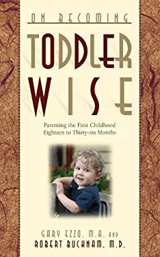 On Becoming Toddlerwise: From First Steps to Potty Training 9780971453227