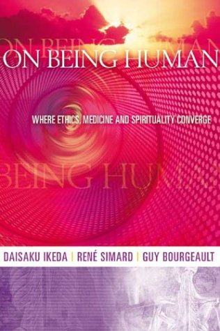 On Being Human: Where Ethics, Medicine and Spirituality Converge 9780972326711