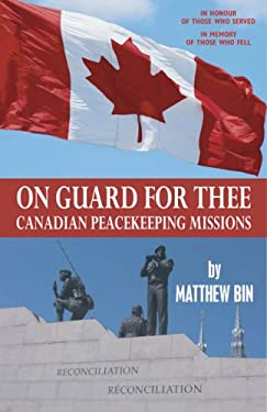 On Guard for Thee: Canadian Peacekeeping Missions 9780978379322
