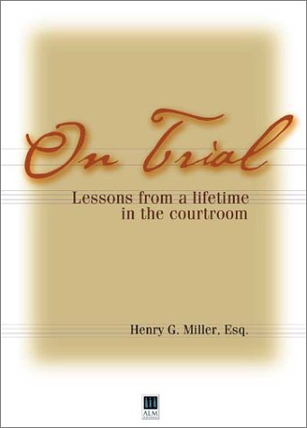 On Trial: Lessons from a Lifetime in the Courtroom 9780970597045