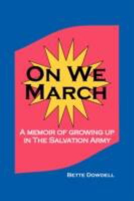 On We March: A Memoir of Growing Up in the Salvation Army 9780971772854
