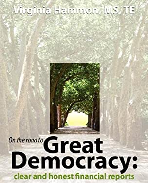 On the Road to Great Democracy: Clear and Honest Financial Reports 9780978600709